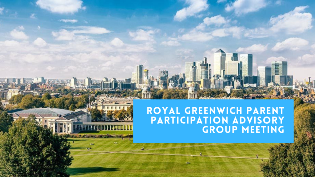 Scene of Royal Greenwich with text Parent Participant Advisory Group